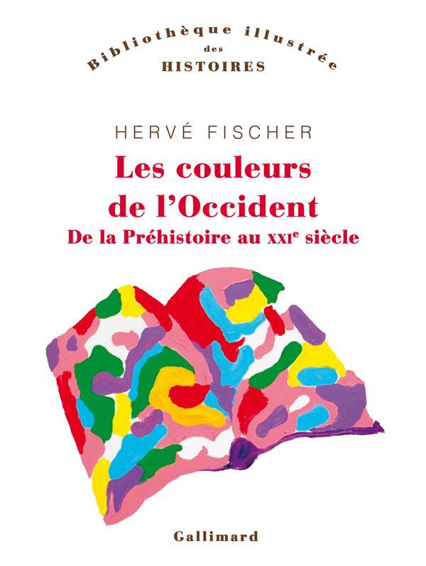 LES COULEURS DE L'OCCIDENT - DE LA PREHISTOIRE AU XXIE SIECLE