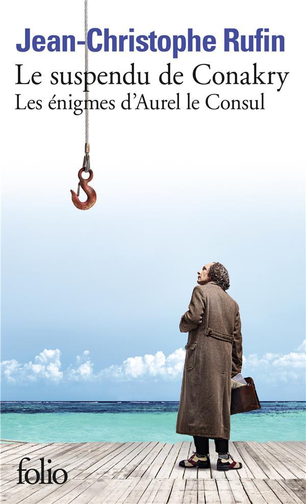 LES ENIGMES D'AUREL LE CONSUL, I : LE SUSPENDU DE CONAKRY