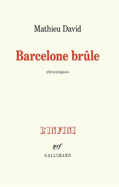 BARCELONE BRULE - CHRONIQUES