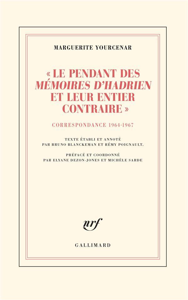 """D'HADRIEN A ZENON, IV :  LE PENDANT DES """"MEMOIRES D'HADRIEN"""" ET LEUR ENTIER CONTRAIRE  - CORRESPONDA"""
