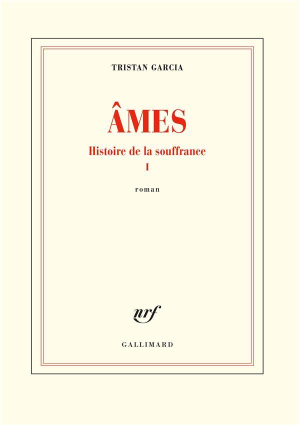 HISTOIRE DE LA SOUFFRANCE, I : AMES