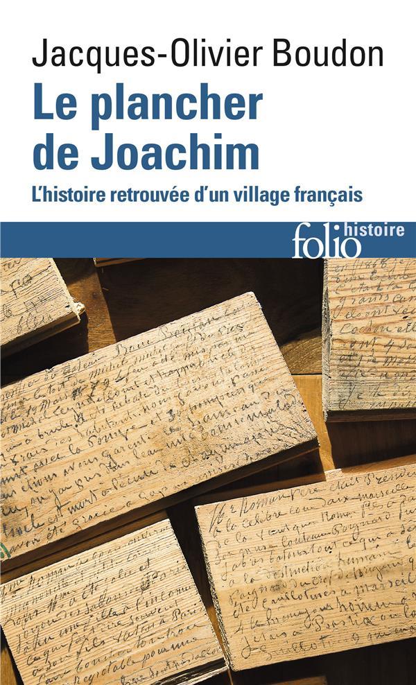 LE PLANCHER DE JOACHIM - L'HISTOIRE RETROUVEE D'UN VILLAGE FRANCAIS