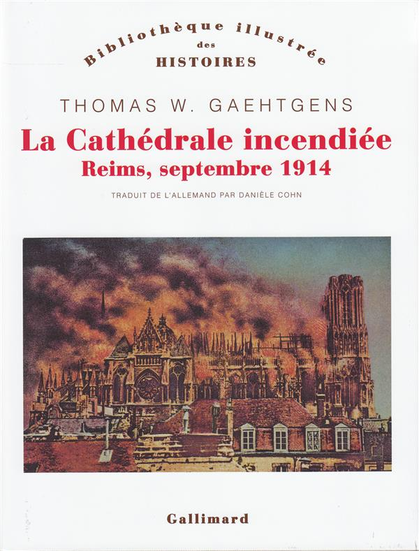 LA CATHEDRALE INCENDIEE - REIMS, SEPTEMBRE 1914