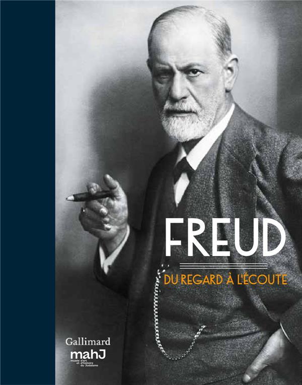 FREUD - DU REGARD A L'ECOUTE
