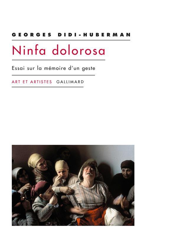 NINFA DOLOROSA - ESSAI SUR LA MEMOIRE D'UN GESTE