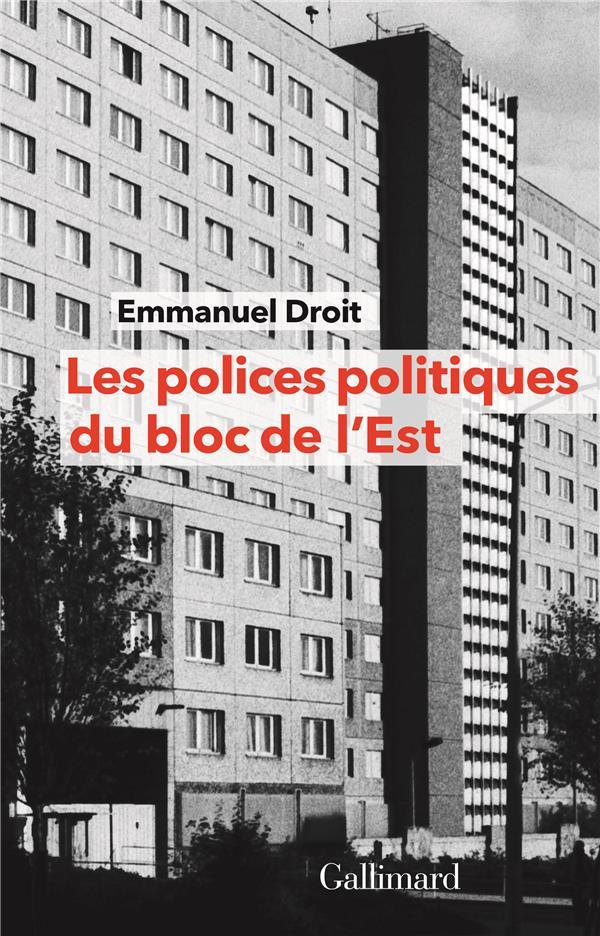 LES POLICES POLITIQUES DU BLOC DE L'EST - A LA RECHERCHE DE L'INTERNATIONALE TCHEKISTE, 1955-1989
