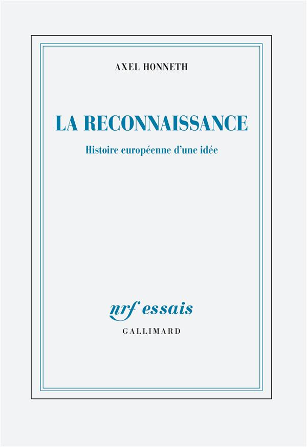 LA RECONNAISSANCE - HISTOIRE EUROPEENNE D'UNE IDEE
