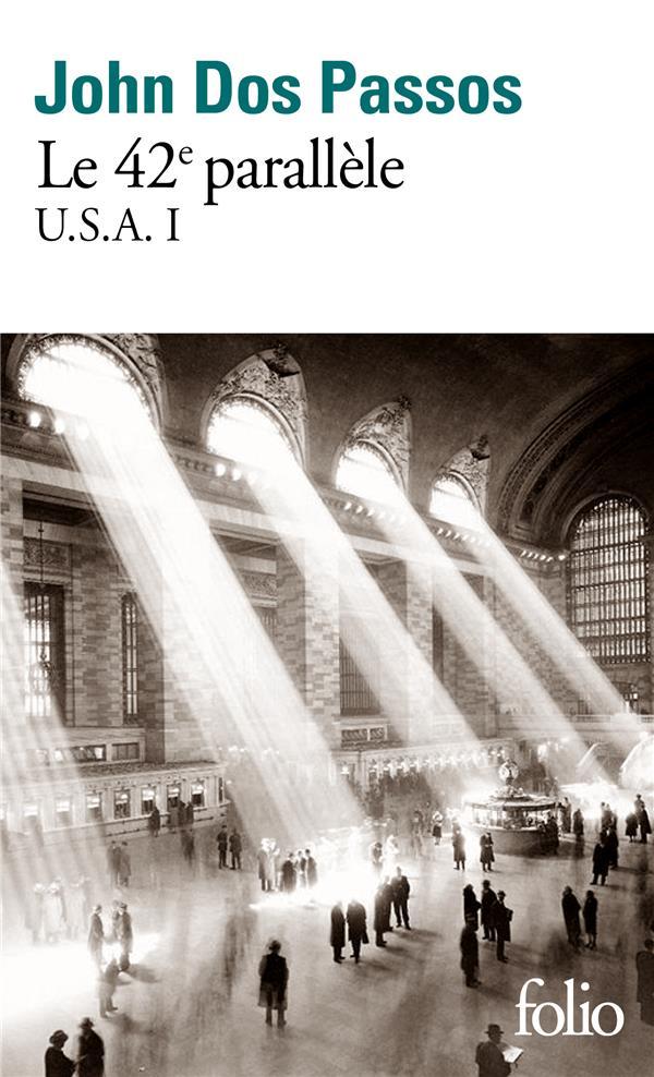 U.S.A., I : LE 42E PARALLELE - TRILOGIE U.S.A. I
