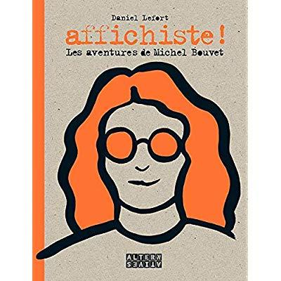 AFFICHISTE ! - LES AVENTURES DE MICHEL BOUVET