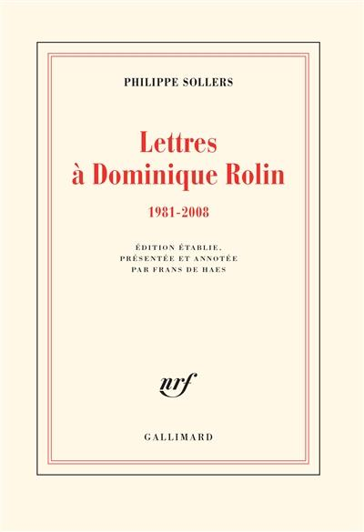 LETTRES A DOMINIQUE ROLIN - (1981-2008)