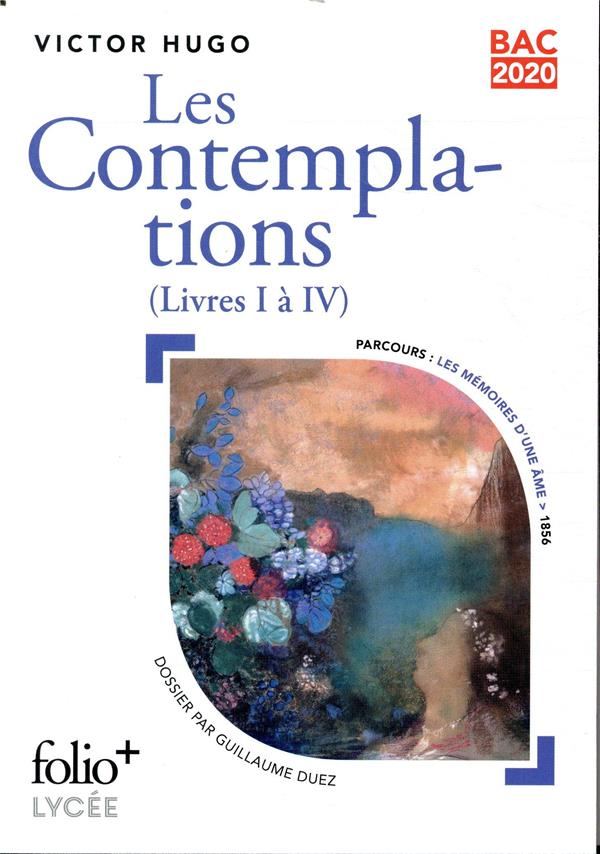 BAC 2020 : LES CONTEMPLATIONS - (LIVRES I A IV)