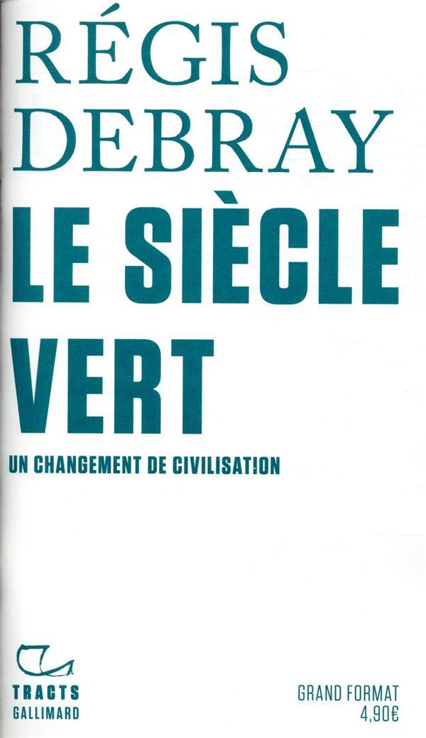 LE SIECLE VERT - UN CHANGEMENT DE CIVILISATION
