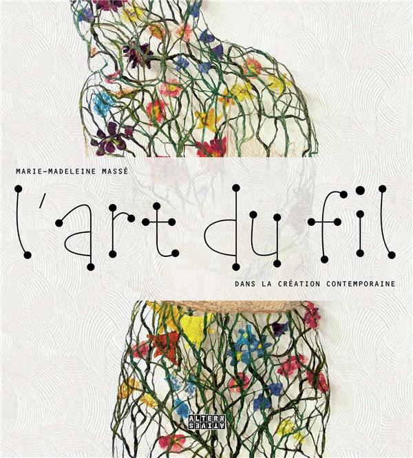 L'ART DU FIL - DANS LA CREATION CONTEMPORAINE