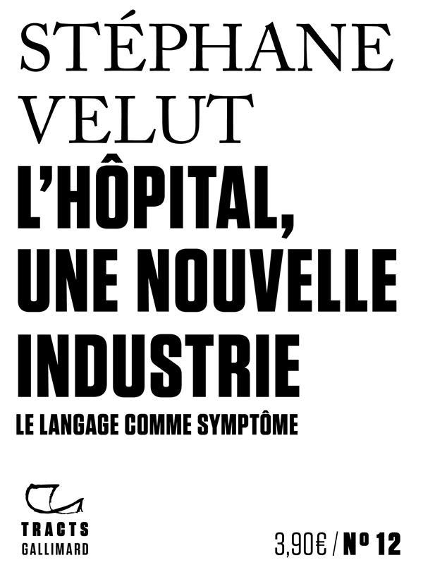 L'HOPITAL, UNE NOUVELLE INDUSTRIE - LE LANGAGE COMME SYMPTOME