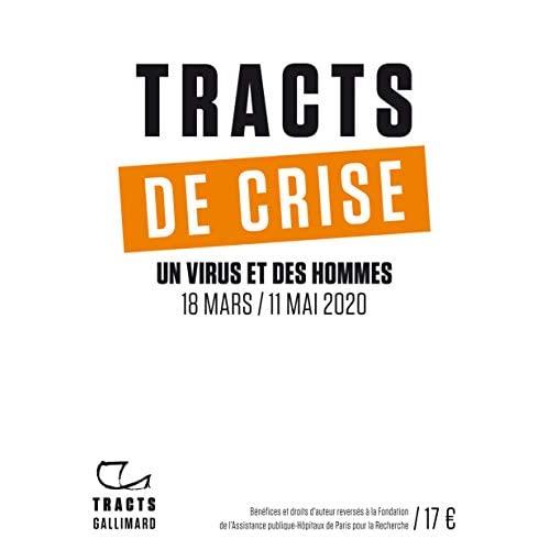 TRACTS DE CRISE - UN VIRUS ET DES HOMMES, 18 MARS / 11 MAI 2020