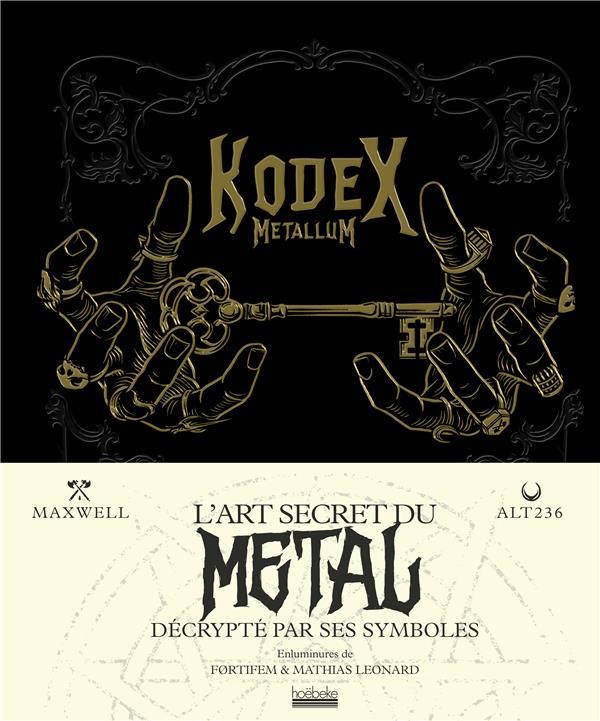 KODEX METALLUM - L'ART SECRET DU METAL DECRYPTE PAR SES SYMBOLES