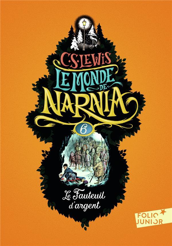 LE MONDE DE NARNIA 6 - LE FAUTEUIL D'ARGENT
