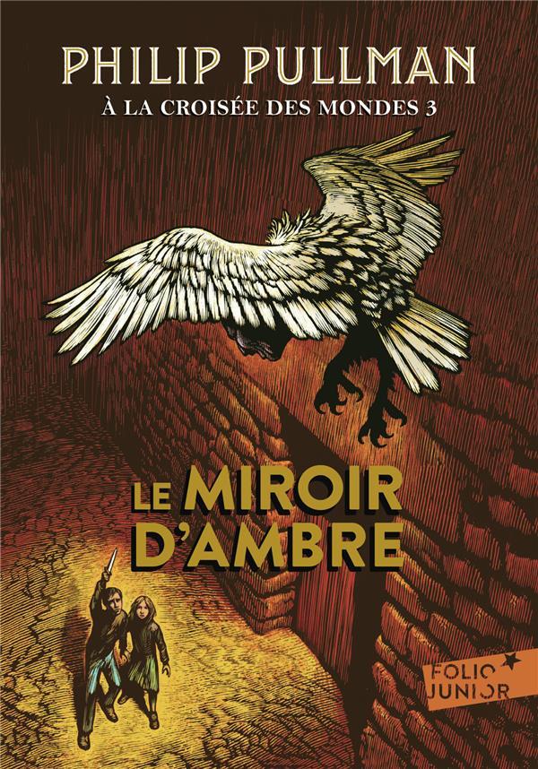 A LA CROISEE DES MONDES 3 - LE MIROIR D'AMBRE