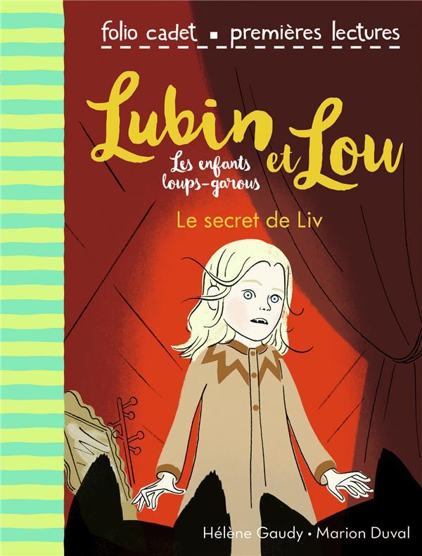 LUBIN ET LOU, LES ENFANTS LOUPS-GAROUS, 7 : LE SECRET DE LIV