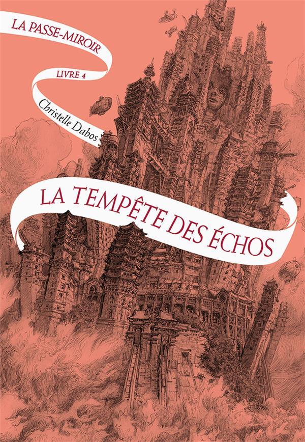 LA PASSE-MIROIR (TOME 4-LA TEMPETE DES ECHOS)