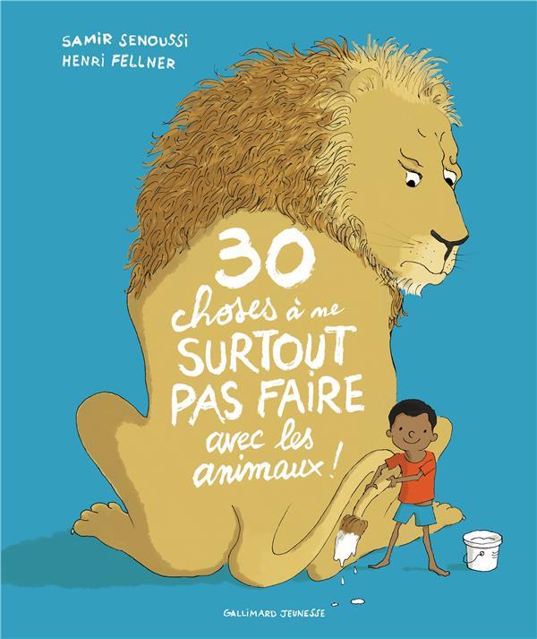 30 CHOSES A NE SURTOUT PAS FAIRE AVEC LES ANIMAUX !