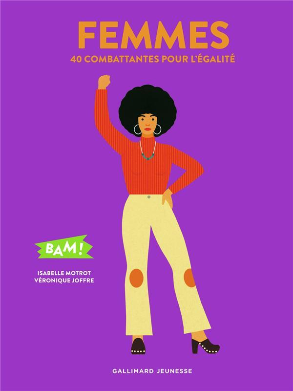 FEMMES - 40 COMBATTANTES POUR L'EGALITE