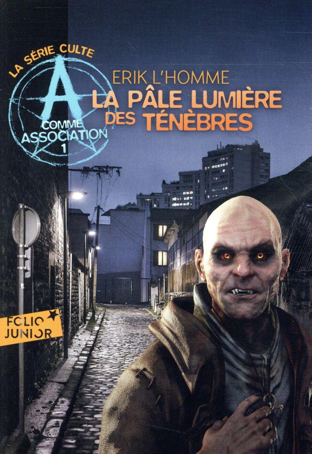 A COMME ASSOCIATION, 1 : LA PALE LUMIERE DES TENEBRES