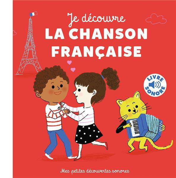 JE DECOUVRE LA CHANSON FRANCAISE - 6 INSTRUMENTS, 6 IMAGES, 6 MUSIQUES