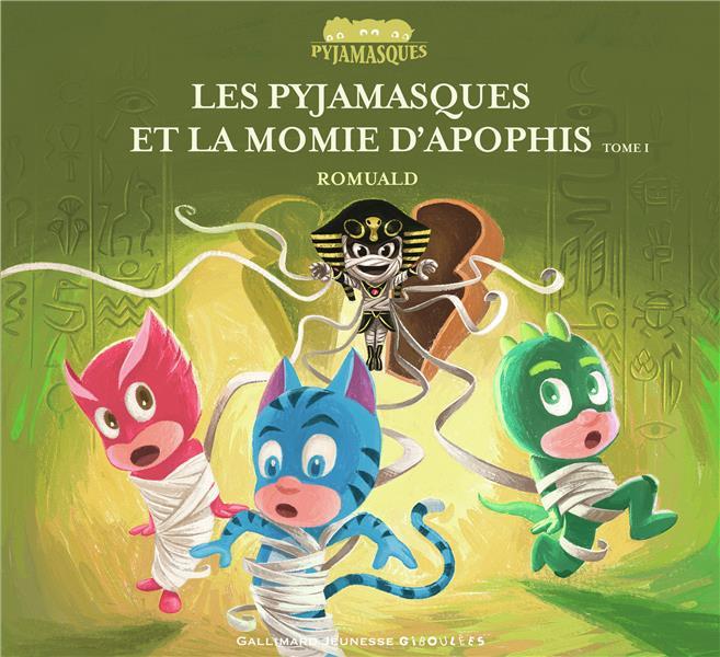 LES PYJAMASQUES ET LA MOMIE D'APOPHIS (TOME 1)