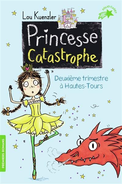PRINCESSE CATASTROPHE - DEUXIEME TRIMESTRE A HAUTES-TOURS