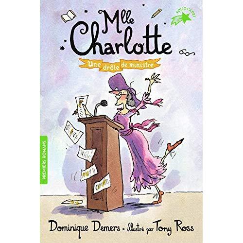 MLLE CHARLOTTE, 4 : UNE DROLE DE MINISTRE
