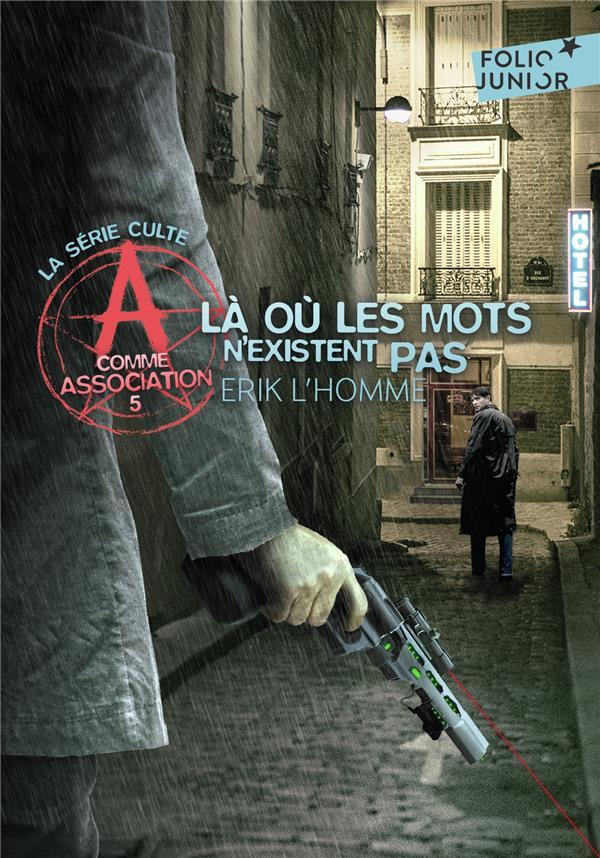 A COMME ASSOCIATION, V : LA OU LES MOTS N'EXISTENT PAS