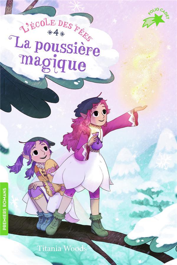 L'ECOLE DES FEES, 4 : LA POUSSIERE MAGIQUE