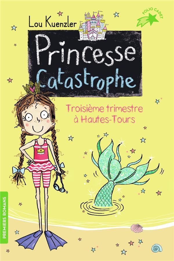 PRINCESSE CATASTROPHE, 3 - TROISIEME TRIMESTRE A HAUTES-TOURS