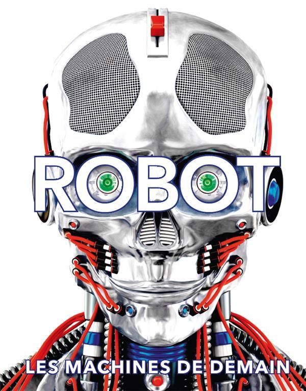 ROBOT - LES MACHINES DE DEMAIN