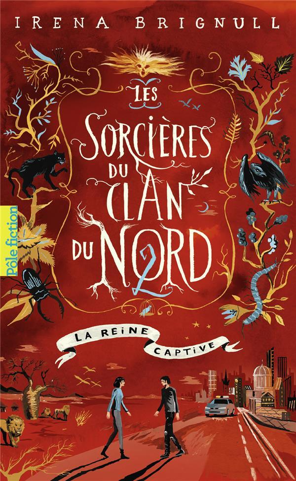 LES SORCIERES DU CLAN DU NORD, 2 : LA REINE CAPTIVE