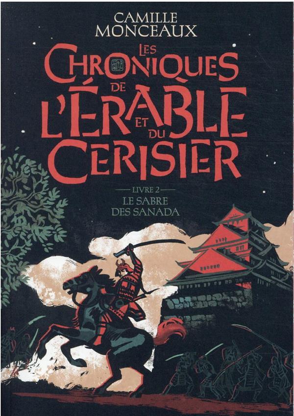 LES CHRONIQUES DE L'ERABLE ET DU CERISIER - VOL02 - LE SABRE DES SANADA