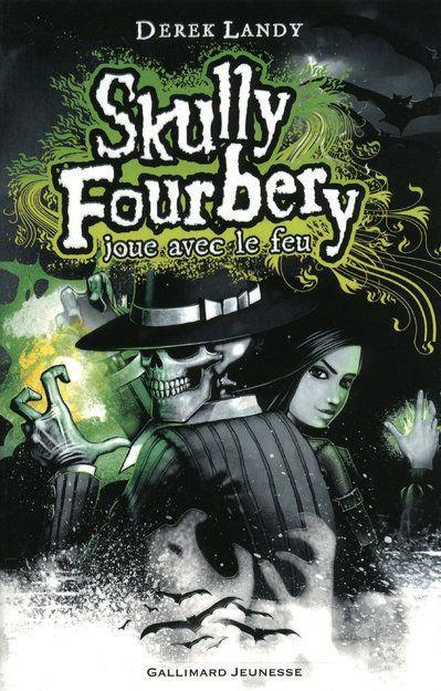 SKULLY FOURBERY, 2 : SKULLY FOURBERY JOUE AVEC LE FEU