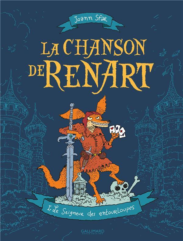 LA CHANSON DE RENART (TOME 1-LE SEIGNEUR DES ENTOURLOUPES)