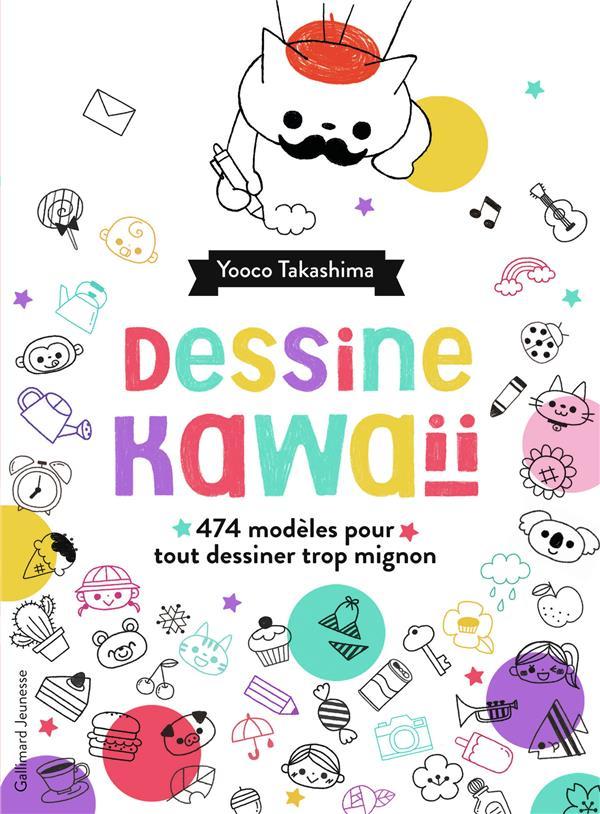 DESSINE KAWAII - 474 EXERCICES AMUSANTS POUR TOUT DESSINER TROP MIGNON