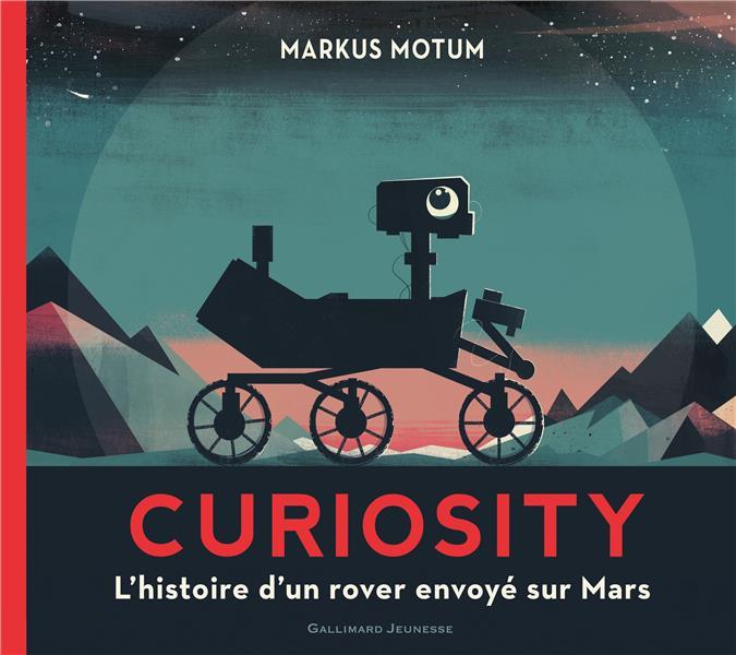 CURIOSITY - L'HISTOIRE D'UN ROVER ENVOYE SUR MARS