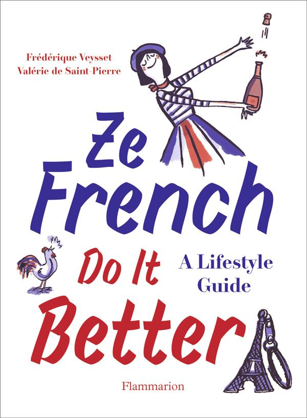 ZE FRENCH DO IT BETTER - A LIFESTYLE GUIDE