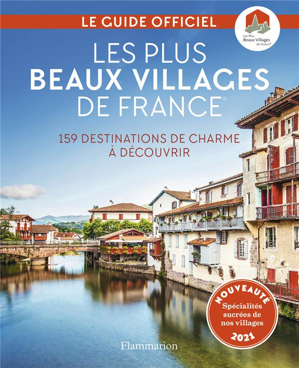 LES PLUS BEAUX VILLAGES DE FRANCE - 159 DESTINATIONS DE CHARME A DECOUVRIR