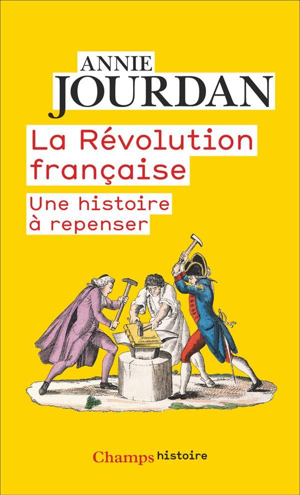 LA REVOLUTION FRANCAISE - UNE HISTOIRE A REPENSER