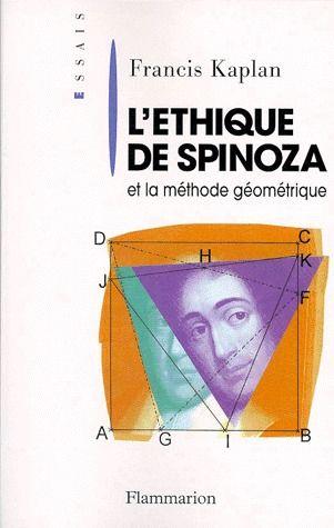 L'ETHIQUE DE SPINOZA ET LA METHODE GEOMETRIQUE - INTRODUCTION A LA LECTURE DE SPINOZA