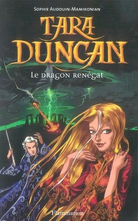 TARA DUNCAN T.4 LE DRAGON RENEGAT