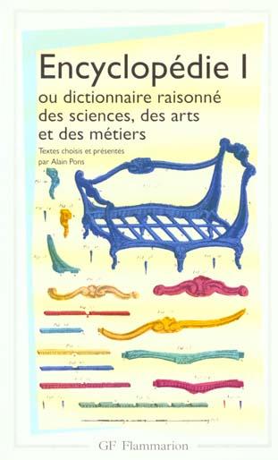 ENCYCLOPEDIE I OU DICTIONNAIRE RAISONNE DES SCIENCES DES ARTS ET DES METIERS
