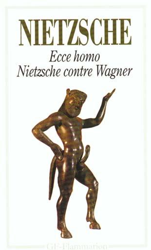 ECCE HOMO - NIETZSCHE CONTRE WAGNER