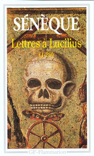 LETTRES A LUCILIUS (1-29) - LIVRES I A III