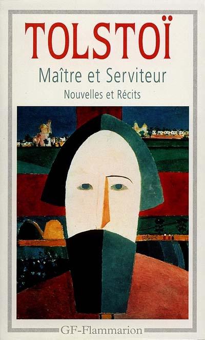 MAITRE ET SERVITEUR - NOUVELLES ET RECITS (1886-1904)